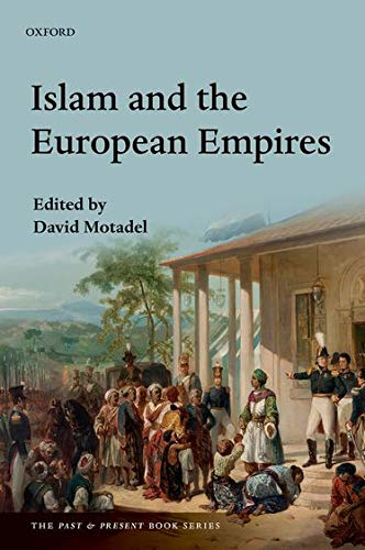 9780199668311: Islam and the European Empires