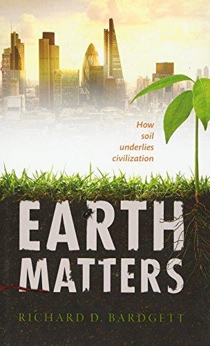 9780199668564: Earth Matters: How soil underlies civilization