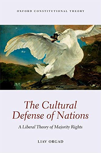 9780199668687: The Cultural Defense of Nations: A Liberal Theory of Majority Rights (Oxford Constitutional Theory)