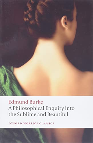9780199668717: A Philosophical Enquiry Into the Origin of Our Ideas of the Sublime and Beautiful (Oxford World's Classics)