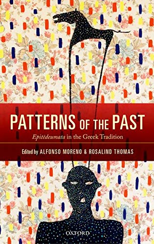 Patterns of the Past. Epitedeumata in the Greek Tradition.: MORENO, A. T.,