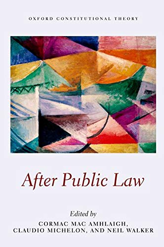 After Public Law (Oxford Constitutional Theory): Cormac Mac Amhlaigh