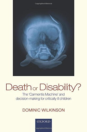 9780199669431: Death or Disability?: The 'Carmentis Machine' and decision-making for critically ill children