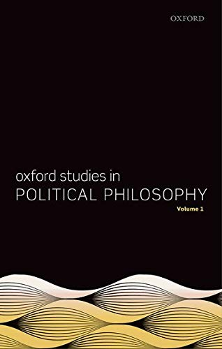 9780199669530: Oxford Studies in Political Philosophy, Volume 1 (Oxford Political Philosophy)