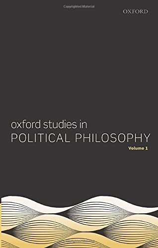 9780199669547: Oxford Studies in Political Philosophy, Volume 1 (Oxford Political Philosophy)