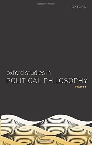9780199669547: Oxford Studies in Political Philosophy, Volume 1