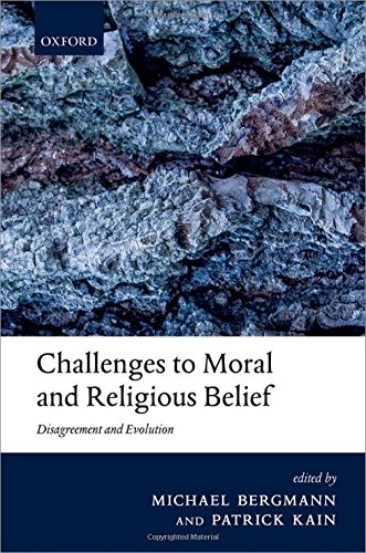 Challenges to Moral and Religious Belief. Disagreement and Evolution.: BERGMANN, M. K.,
