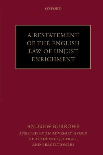 A Restatement of the English Law of Unjust Enrichment: Burrows FBA  QC (hon), Andrew