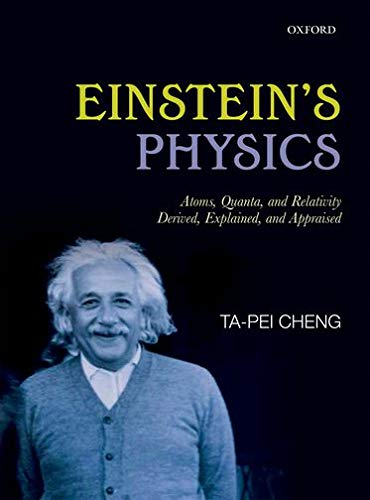 9780199669912: Einstein's Physics: Atoms, Quanta, and Relativity - Derived, Explained, and Appraised
