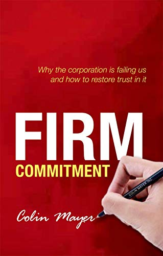 9780199669936: Firm Commitment: Why the corporation is failing us and how to restore trust in it