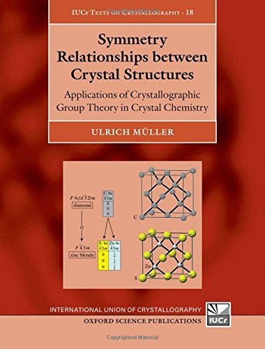 9780199669950: Symmetry Relationships between Crystal Structures: Applications of Crystallographic Group Theory in Crystal Chemistry