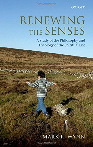 Renewing the Senses. A Study of the Philosophy and Theology of the Spiritual Life.: WYNN, M. R.,