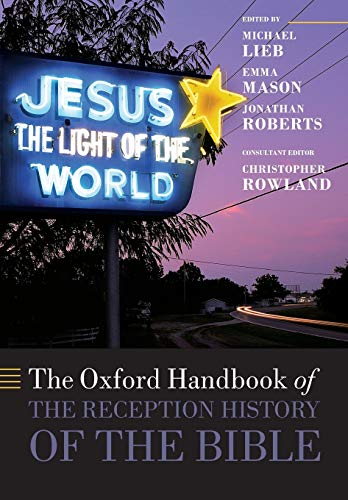 9780199670390: The Oxford Handbook of the Reception History of the Bible (Oxford Handbooks)