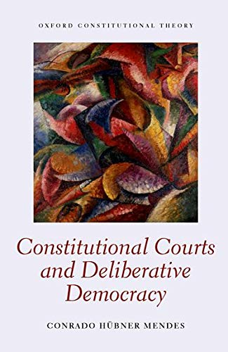 9780199670451: Constitutional Courts and Deliberative Democracy (Oxford Constitutional Theory)