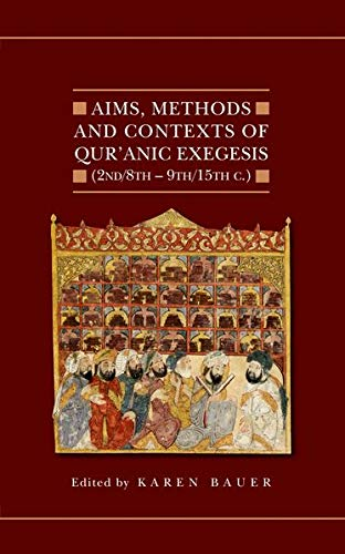 9780199670642: Aims, Methods and Contexts of Qur'anic Exegesis (2nd/8th-9th/15th Centuries) (Qur'anic Studies)
