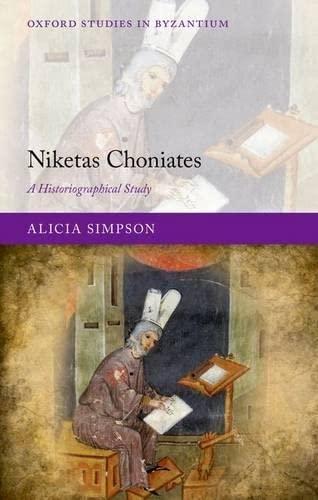 9780199670710: Niketas Choniates: A Historiographical Study (Oxford Studies in Byzantium)