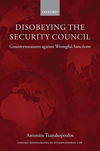 9780199670734: Disobeying the Security Council: Countermeasures against Wrongful Sanctions (Oxford Monographs in International Law)
