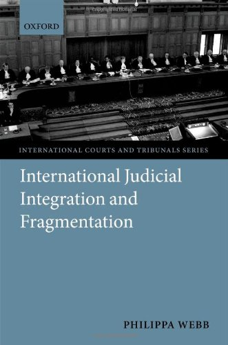 9780199671151: Judicial Integration and Fragmentation in the International Legal System (International Courts and Tribunals Series)