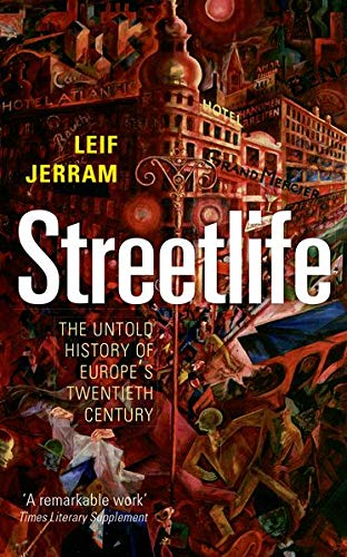 9780199671168: Streetlife: The Untold History of Europe's Twentieth Century