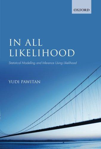 9780199671229: In All Likelihood: Statistical Modelling and Inference Using Likelihood