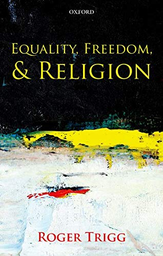 9780199671298: Equality, Freedom, and Religion