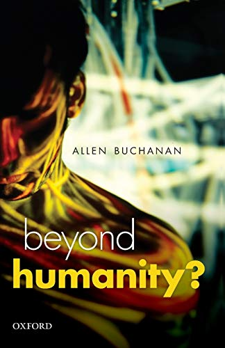 9780199671496: Beyond Humanity?: The Ethics of Biomedical Enhancement