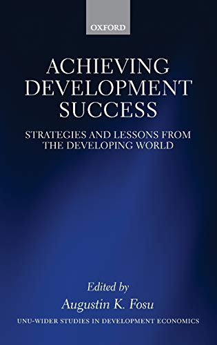 9780199671557: Achieving Development Success: Strategies and Lessons from the Developing World (Unu-Wider Studies in Development Economics)