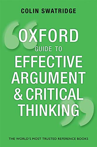 9780199671724: Oxford Guide to Effective Argument and Critical Thinking (Oxford Guides)