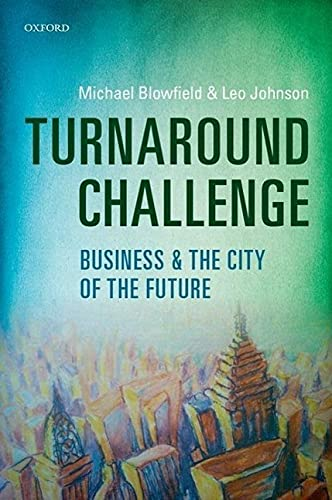 Turnaround Challenge: Business and the City of: Michael Blowfield, Leo