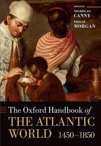 9780199672424: The Oxford Handbook of the Atlantic World 1450-1850 (Oxford Handbooks in History)