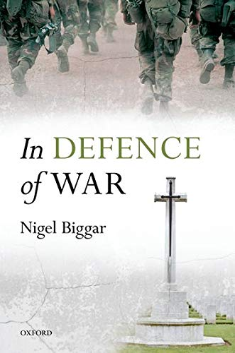 In Defence of War.: BIGGAR, N.,