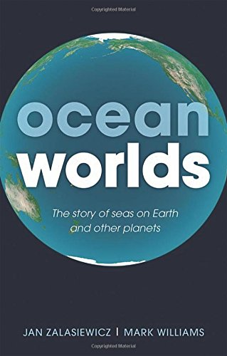 9780199672882: Ocean Worlds: The story of seas on Earth and other planets