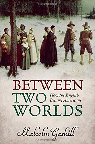 9780199672967: Between Two Worlds: How the English Became Americans