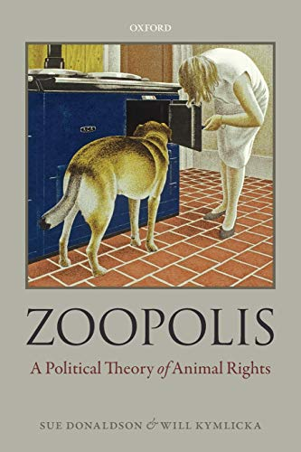 9780199673018: Zoopolis: A Political Theory of Animal Rights