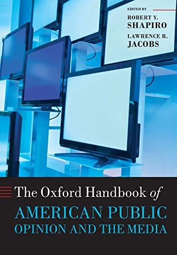 9780199673025: The Oxford Handbook of American Public Opinion and the Media (Oxford Handbooks)