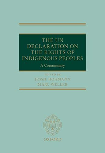 9780199673223: The UN Declaration on the Rights of Indigenous Peoples: A Commentary (Oxford Commentaries on International Law)