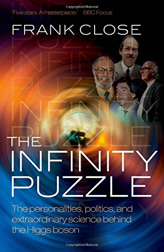 9780199673308: The Infinity Puzzle: The personalities, politics, and extraordinary science behind the Higgs boson