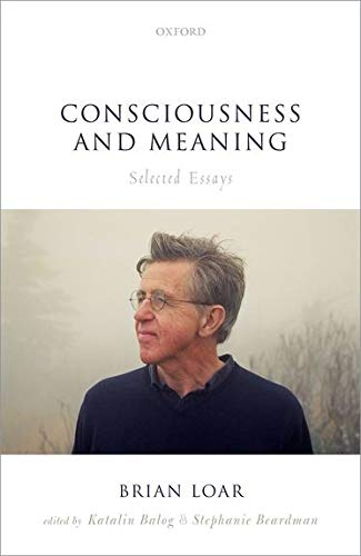 Consciousness and Meaning: Selected Essays (Hardback): Brian Loar