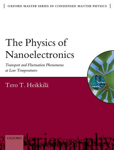 9780199673490: The Physics of Nanoelectronics: Transport and Fluctuation Phenomena at Low Temperatures (Oxford Master Series in Physics)