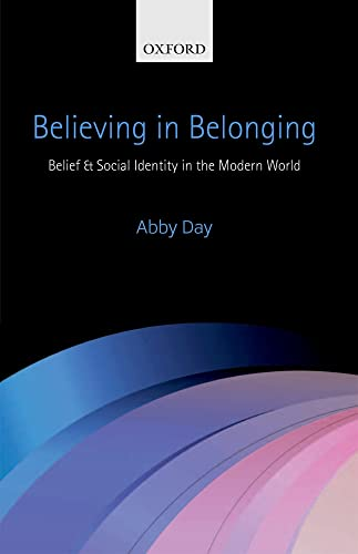 Believing in Belonging. Belief and Social Identity in the Modern World.: DAY, A.,