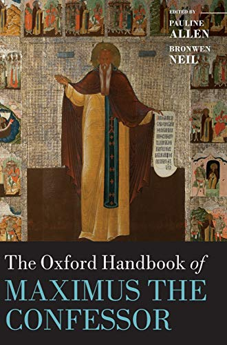 9780199673834: The Oxford Handbook of Maximus the Confessor (Oxford Handbooks)