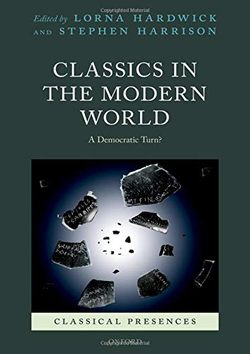 9780199673926: Classics in the Modern World: A Democratic Turn? (Classical Presences)