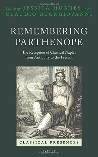 9780199673933: Remembering Parthenope: The Reception of Classical Naples from Antiquity to the Present