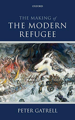 9780199674169: The Making of the Modern Refugee