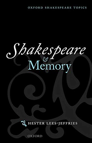 9780199674251: Shakespeare and Memory (Oxford Shakespeare Topics)
