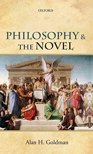 9780199674459: Philosophy and the Novel