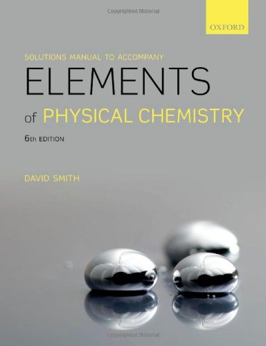 9780199674497: Solutions Manual to accompany Elements of Physical Chemistry