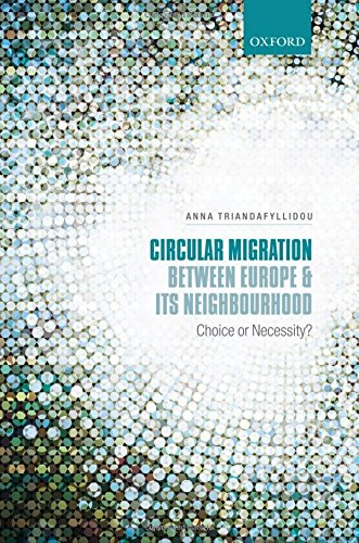9780199674510: Circular Migration between Europe and its Neighbourhood: Choice or Necessity?