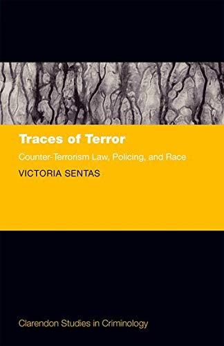 9780199674633: Traces of Terror: Counter-Terrorism Law, Policing, and Race (Clarendon Studies in Criminology)