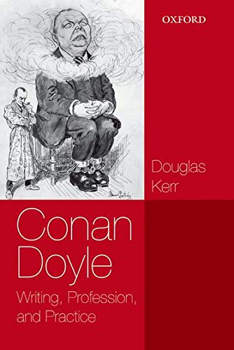 9780199674947: Conan Doyle: Writing, Profession, and Practice
